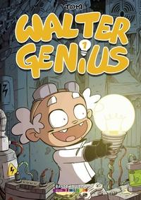 Tom - Walter Génius Tome 1 : .