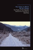 Tom Wayman et Owen Percy - The Order in Which We Do Things - The Poetry of Tom Wayman.