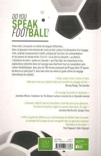 Do you speak Football ?. Le glossaire complet du football à travers le monde