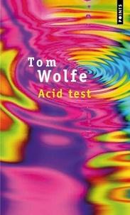Tom Wolfe - Acid test - Chronique.