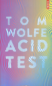 Tom Wolfe - Acid test.