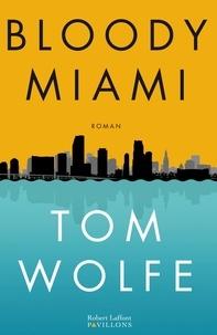 Bloody Miami - Tom Wolfe - Format ePub - 9782221136768 - 12,99 €