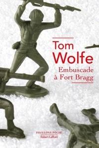 Tom Wolfe - Embuscade à Fort Bragg.
