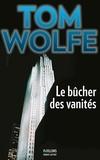 Tom Wolfe - Le bûcher des vanités.