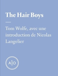 Tom Wolfe et Nicolas Langelier - The Hair Boys.