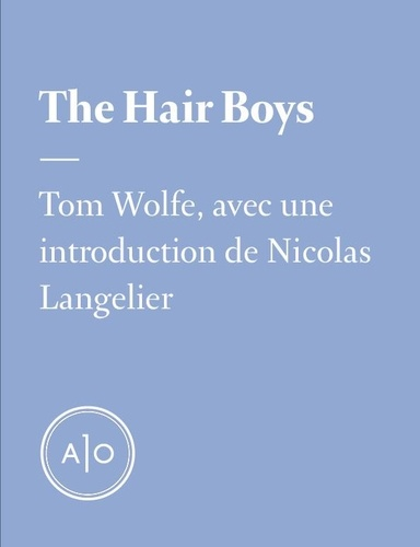 Tom Wolfe et Nicolas Langelier - The Hair Boys.