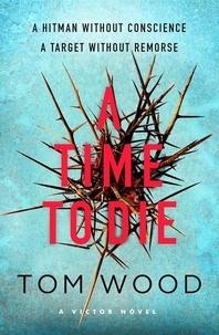 Tom Wood - A Time to Die.