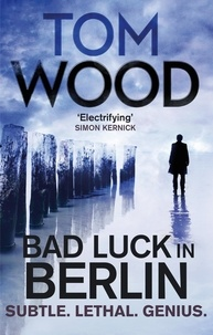 Tom Wood - Bad Luck in Berlin - An Exclusive Short Story.