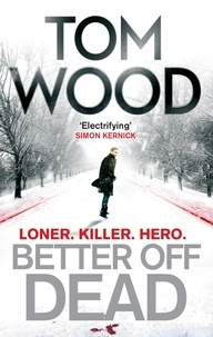 Tom Wood - Better Off Dead - (Victor the Assassin 4).