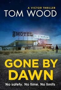 Tom Wood - Gone By Dawn - An Exclusive Short Story.