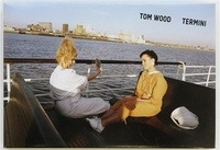 Tom Wood - Termini.