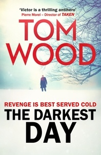 Tom Wood - The Darkest Day - (Victor the Assassin 5).