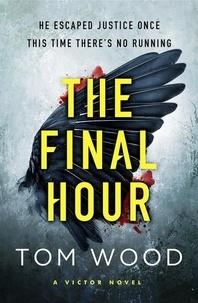 Tom Wood - The Final Hour.