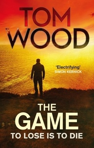 Tom Wood - The Game - (Victor the Assassin 3).