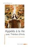 Tomas Alvarez - Appelés dans la vie avec Thérèse d'Avila - Commentaire de son autobiographie.