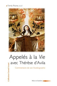 Appelés dans la vie avec Thérèse dAvila - Commentaire de son autobiographie.pdf