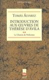 Tomas Alvarez - Introduction aux oeuvres de Thérèse d'Avila - Tome 2, Le chemin de perfection.