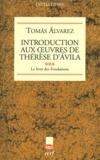Tomas Alvarez - Introduction aux Oeuvres de Thérèse d'Avila - Tome 3, Le livre des Fondations.