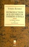 Tomas Alvarez - Introduction aux oeuvres de Thérèse d'Avila - Tome 4, Le Château intérieur ou Les Demeures.