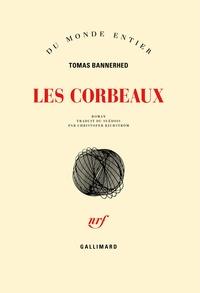 Tomas Bannerhed - Les corbeaux.