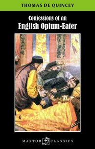 Tomas de Quincey - Confessions of an english opium-eater.