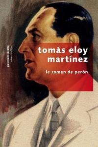 Tomas Eloy Martínez - Le roman de Peron.