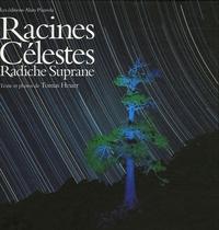 Tomas Heuer - Racines Célestes - Tribulations Noctambules sur l'Ile des Arbres de Beauté.