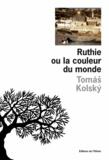 Tomas Kolsky - Ruthie ou la couleur du monde.