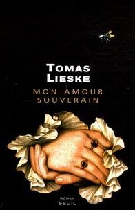 Tomas Lieske - Mon amour souverain.