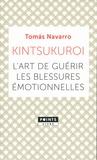 Tomás Navarro - Kintsukuroi - L'art de guérir les blessures émotionnelles.