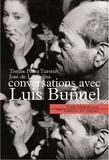 Tomas Pérez Turrent et José de La Colina - Conversations avec Luis Buñuel - Il est dangereux de se pencher au-dedans.