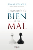 Tomas Sedlacek - L'économie du bien et du mal - La quête du sens économique.