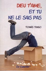 Tomas Trigo - Dieu t'aime, et tu ne le sais pas.