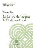 Tomasz Kot - La Lettre de Jacques - La foi, chemin de la vie.