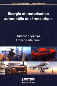 Tomasz Krysinski et François Malburet - Energie et motorisation automobile et aéronautique.