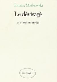 Tomasz Matkowski - Le Dévisagé.