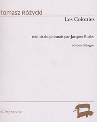 Tomasz Rozycki - Les Colonies - Edition bilingue français-polonais.
