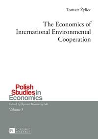 Tomasz Zylicz - The Economics of International Environmental Cooperation.