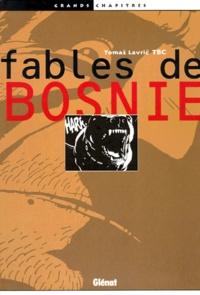 Tomaz Lavric-TBC - Fables de Bosnie.