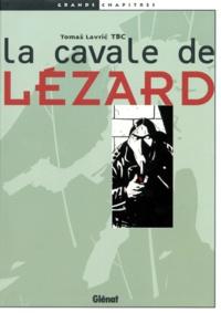 Tomaz Lavric-TBC - La cavale de Lézard.