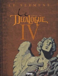 Tomaz Lavric-TBC et  Giroud - Le Décalogue Tome 4 : Le serment.