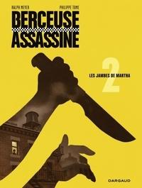 Tome et Meyer Ralph - Berceuse assassine - tome 2 - Les jambes de Martha.