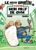 Tome et  Janry - Le petit Spirou présente  : Mon prof de gym - Opé l'été BD 2019.