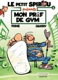 Tome et  Janry - Le petit Spirou présente Tome 1 : Mon prof de gym.