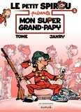 Tome et  Janry - Le petit Spirou présente Tome 2 : Mon super grand-papy.