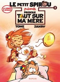 Tome et  Janry - Le petit Spirou présente Tome 7 : Presque tout sur ma mère.