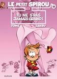 Tome et  Janry - Le Petit Spirou Tome 11 : Tu ne s'ras jamais grand.