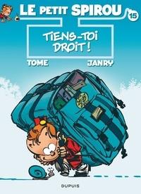Tome et  Janry - Le Petit Spirou Tome 15 : Tiens-toi droit !.