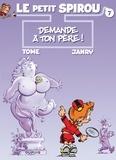 Tome et  Janry - Le Petit Spirou Tome 7 : Demande à ton père.
