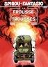 Tome et  Janry - Spirou et Fantasio Tome 40 : La frousse aux trousses.